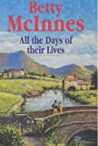 All the Days of Their Lives, Betty McInnes, 0727858580