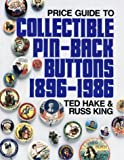 Price Guide to Collectible Pin-Back Buttons, 1896-1986