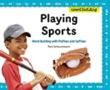 Playing Sports: Word Building with Prefixes and