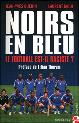 Noirs en Bleu le football est-il raciste