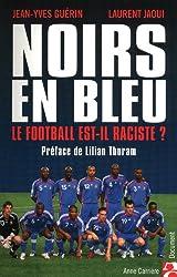 Noirs en bleu : Le football est-il raciste ?