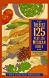 img - for The Best 125 Meatless Mexican Dishes book / textbook / text book