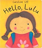 Hello, Lulu, Caroline Uff, 0802789285