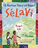 Front cover for the book Selavi, That Is Life: A Haitian Story of Hope by Youme Landowne