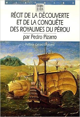 Livres gratuits Récit de la découverte et de la conquête des royaumes du Pérou pdf, epub