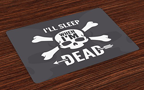 Lunarable Saying Place Mats Set of 4, Ill Sleep When Im Dead Crossbones Skulls Skeleton Horror Silhouette, Washable Fabric Placemats for Dining Room Kitchen Table Decor, Charcoal Grey White