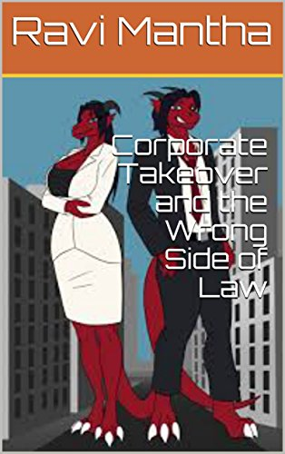 Corporate Takeover and the Wrong Side of Law