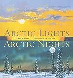 Arctic Lights, Arctic Nights, Debbie S. Miller, 0802788564