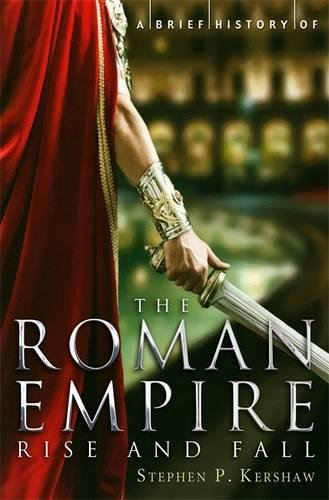 A Brief History of the Roman Empire (Brief Histories (Paperback))