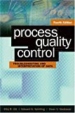 Process Quality Control : Troubleshooting and Interpretation of Data, Ott, Ellis R. and Schilling, Edward G., 0873896556