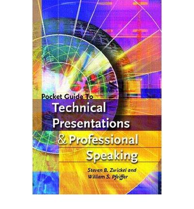 [(Pocket Guide to Technical Presentations and Professional Speaking )] [Author: William S. Pfeiffer] [Jul-2005] ebook
