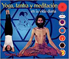 Yoga, tantra y meditación en la vida diaria: Swami ...