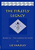 The Firefly Legacy (Book IV), Liz Yardley, 0980763134
