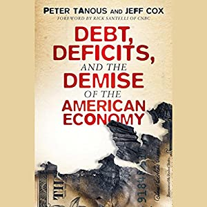 Debt, Deficits, and the Demise of the American Economy Audiobook