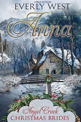 Anna (Angel Creek Christmas Brides Book 5) (Us Christmas Sister Day)