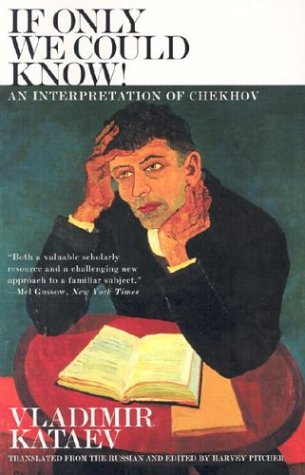 If Only We Could Know!: An Interpretation of Chekhov PDF