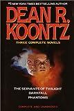 Three Complete Novels: The Servants of Twilight / Darkfall / Phantoms