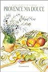 Provence ma douce par Seguin-Fontes