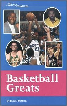 History Makers - Basketball Greats
