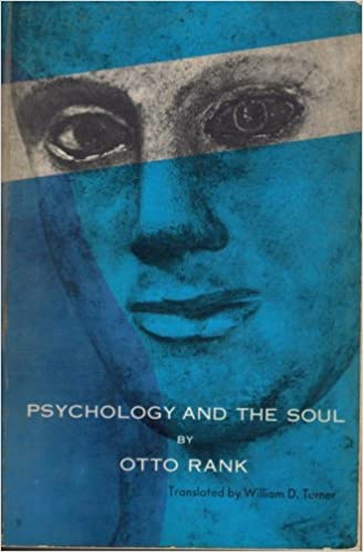 Psychology and the Soul - Otto Ranks Seelenglaube Und Psychologie