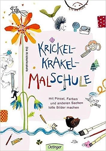 Krickelkrakel-Malschule: Mit Pinsel, Farben und anderen Sachen tolle ...
