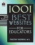 1001 Best Websites for Educators, Timothy Hopkins, 1576907082