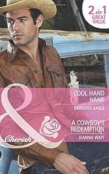 Cool Hand Hank / A Cowboy's Redemption (Mills & Boon Cherish)