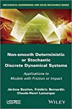 img - for Non Smooth Deterministic or Stochastic Discrete Dynamical Systems: Applications to Models with Friction or Impact (Iste) book / textbook / text book