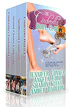 The Cinderella Body Club Collection by [Conner, Jennifer, Ford, Angela, Kleve, Sharon, Daulton, Amber]