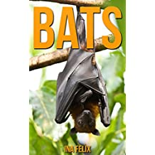 Bats: Children Book of Fun Facts & Amazing Photos on Animals in Nature - A Wonderful Bats Book for Kids aged 3-7