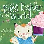 The Best Baker in the World! | Sandra Lawson