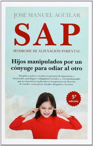 Download SAP. Síndrome de Alienación Parental (Sociedad actual) (Spanish Edition) Pdf