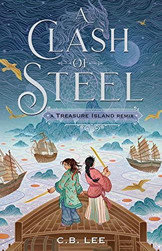 Book Cover: A Clash of Steel: A Treasure Island Remix