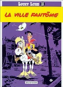 """Afficher """"Lucky Luke... n° 25 La Ville fantome : Vol.25"""""""