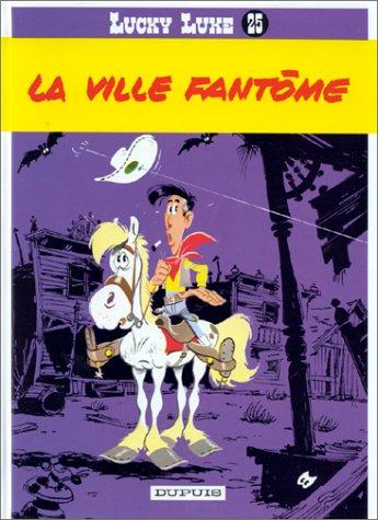 Lucky Luke... n° 25 La Ville fantome : Vol.25