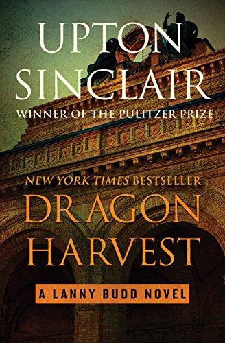 Dragon Harvest (The Lanny Budd Novels Book 6)