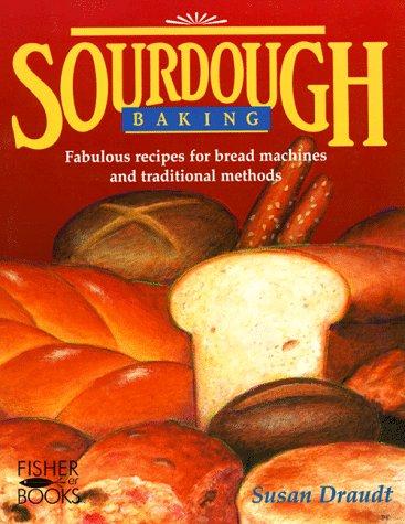 Sourdough Baking by Draudt