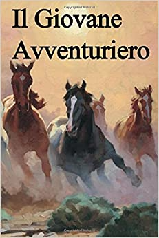 Il Giovane Avventuriero: The Young Adventurers (Italian edition)