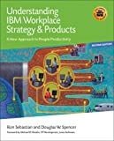 Understanding IBM Workplace Strategy and Products, Ron Sebastian, 1931644454