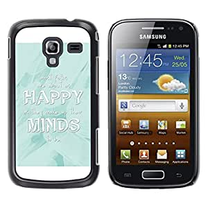 Qstar Arte & diseño plástico duro Fundas Cover Cubre Hard Case Cover para Samsung Galaxy Ace 2 I8160 / Ace2 II XS7560M ( Happy Minds White Baby Blue Quote)
