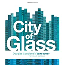 City of Glass (Revised): Douglas Coupland's Vancouver