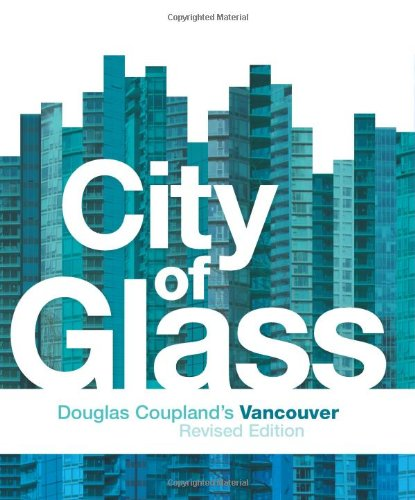 City of Glass: Douglas Coupland's - Glasses In Vancouver