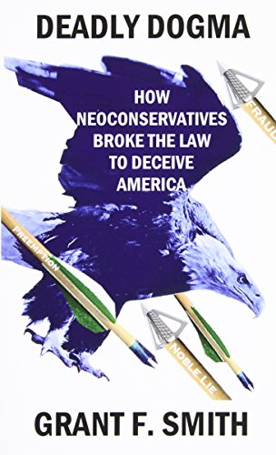 Deadly Dogma: How Neoconservatives Broke the Law to for sale  Delivered anywhere in USA