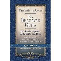 El Bhagavad Guita. Dios habla con Arjuna. Vol. 1