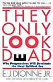 They Only Look Dead, E. J. Dionne, 068482700X