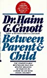 Between Parent and Child, Haim G. Ginott, 0380008211