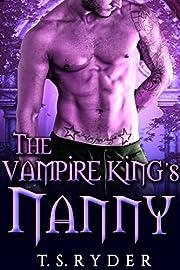 The Vampire King's Nanny (The Vampire King Chronicles Book 7)