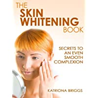 The Skin Whitening Book - Secrets to An Even Smooth Complexion
