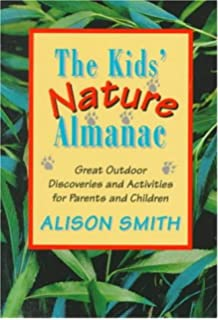 The Kids Nature Almanac: Great Outdoor Discoveries and Activities for Parents and Children