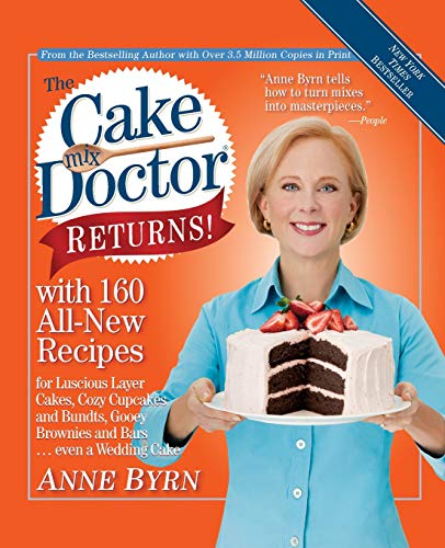 The Cake Mix Doctor Returns!: With 160 All-New Recipes (101 Things To Do With A Cake Mix)